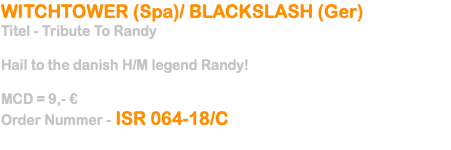 WITCHTOWER (Spa)/ BLACKSLASH (Ger) 